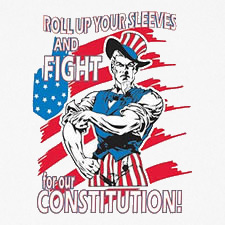 ROLL UP YOUR SLEEVES AND FIGHT FOR OUR CONSTITUTION