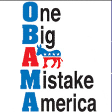 OBAMA ONE BIG ASS MISTAKE AMERICA