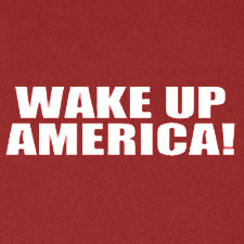 WAKE UP AMERICA CONSERVATIVE